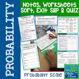 Probability - Notes, Worksheets, Sort, Exit Slip & Quiz