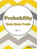 Probability (TEKS 7.6E) Quiz-Quiz-Trade
