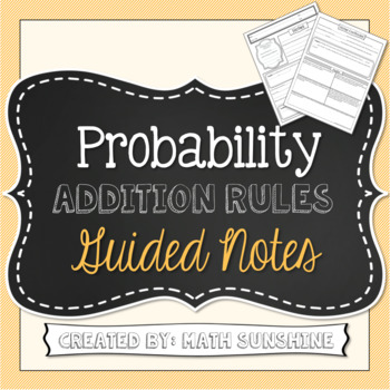 Probability Addition Rules Guided Notes (Mutually Exclusive and Overlapping)