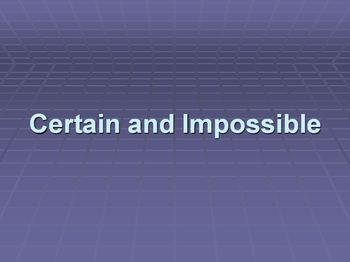 Probability Certain or Impossible