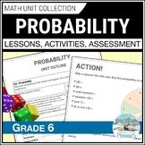 Probability Complete Math Unit - grade 6 (lessons, activities, assessment)