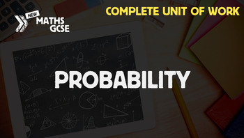 Probability - Complete Unit of Work