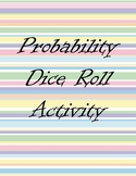 Probability - Dice Roll Activity