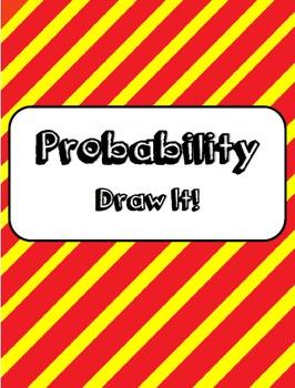 Probability:  Draw It!