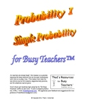 Probability I - Simple Probability for Busy Teachers