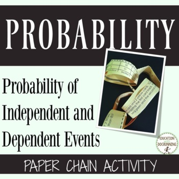 Probability Independent and Dependent Events Paper Chain Activity