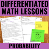 Probability Lessons for Guided Math - Differentiated