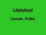 Probability Likelyhood Lesson Video