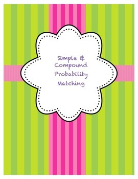 Probability Simple vs. Ind. or dep. Compound Matching Activity...Middle grd Math