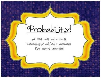 Probability Mini-Unit: 3 Fabulous, Ready to Print Activities!