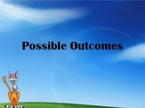 Probability : Possible Outcomes Powerpoint