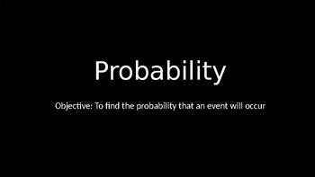 Probability - PowerPoint Lesson (10.9)