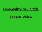 Probability Probability vs. Odds Lesson Video