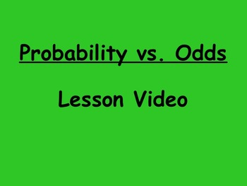 Probability Probability vs. Odds Lesson Video