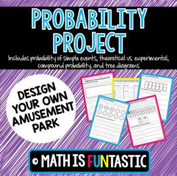 Probability Project - Design Your Own Amusement Park