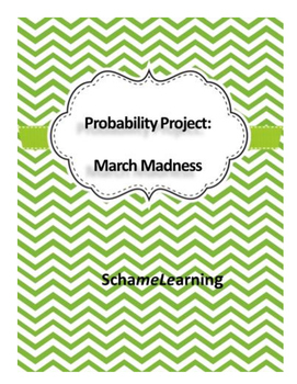 Probability Project: March Madness