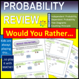 Probability Review - Would You Rather..