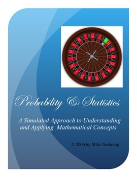 Probability & Statistics - A Simulated Approach