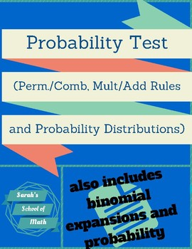 Probability Test (Perm/Comb, Mult/Add Rules, Binomial expansions and prob.)