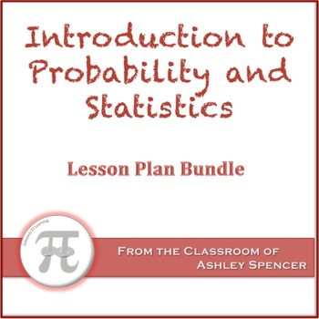 Introduction to Probability and Statistics Lesson Plan Bundle