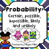 Probability: certain, possible, impossible, likely and unlikely