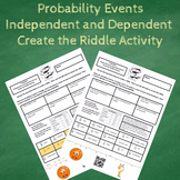 Probability of Independent and Dependent Events Create the