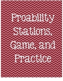Probability stations, game, and practice