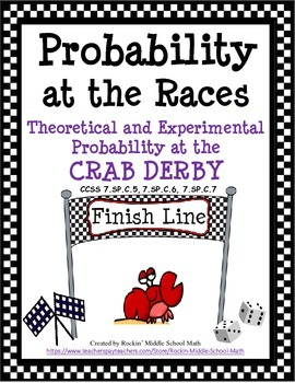 Probability-Theoretical and Experimental-Crab Derby Race CCSS 7.SP.C.5, 6, and 7