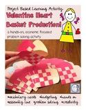Valentine's Day Economics! Heart Basket Assembly Line (problem based learning)