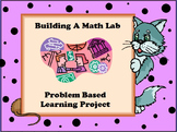 Project Based Learning - Building A Math Lab