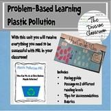 Problem Based Learning - Plastic Pollution