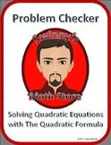 Problem Checker: Solving Quadratic Equations (Quadratic Formula)