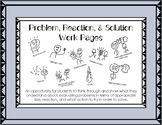 Problem, Reaction, & Solution Work Pages