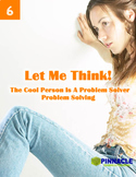 6 Problem/Situation Solving: Let Me Think. Cool Calm Clever Series