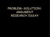 Problem-Solution Argument Research Essay PPT