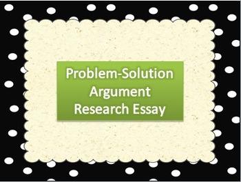 Problem-Solution Argument Research Essay Timeline/Requirements Handout
