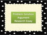 Problem-Solution Argument Research Essay Timeline/Requirem