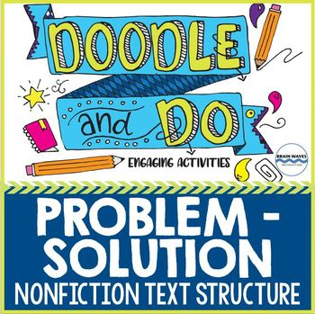 Problem - Solution Nonfiction Text Structure - Doodle Notes & 6 Fun Activities