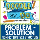 Problem - Solution Nonfiction Text Structure - Doodle Notes & 6 Fun Activities