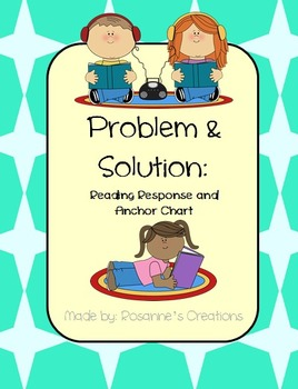 Problem & Solution- Reading Response and Anchor Charts