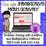 Problem Solving: Additive and Multiplicative Patterns TEKS 6.6A 6.6B 6.6C 6.4A
