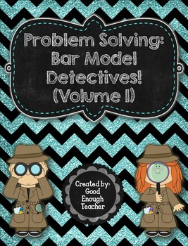 Problem Solving: Bar Model Detectives! (Volume 1) - second grade CCSS aligned