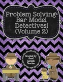 Problem Solving: Bar Model Detectives! (Volume 2) - second & third grade CCSS