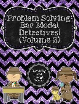 Problem Solving: Bar Model Detectives! (Volume 2) - second & third grade CCSS