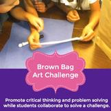 STEM Brown Bag Art Challenge - Project Based Learning