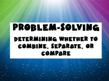 Problem-Solving:  Determine Whether to Combine, Separate, or Compare/Solve Check