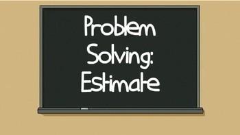 Problem Solving: Estimation