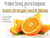 Problem Solving Journal {a Companion to Each Orange Had 8 Slices}