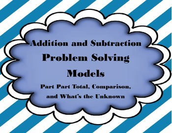 Problem Solving Models for Addition and Subtraction
