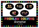 Problem Solving Scenarios - Life Skills